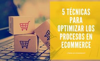 5 técnicas para optimizar los procesos en eCommerce
