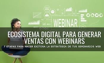 Ecosistema digital para generar ventas con webinars